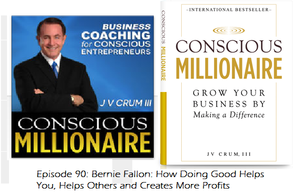 Conscious MIllionaire is a book and a radio podcast which interviewed Bernie Fallon