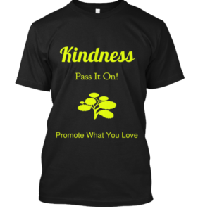 Kindness Promote What You Love
